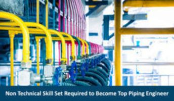 Non Technical Skill Set Required To Become Top Piping Engineer