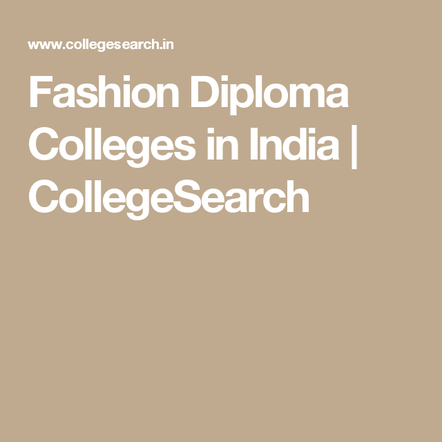 Fashion Diploma Colleges In India Collegesearch Top Engineering Colleges Engineering Colleges Fashion Designing Colleges