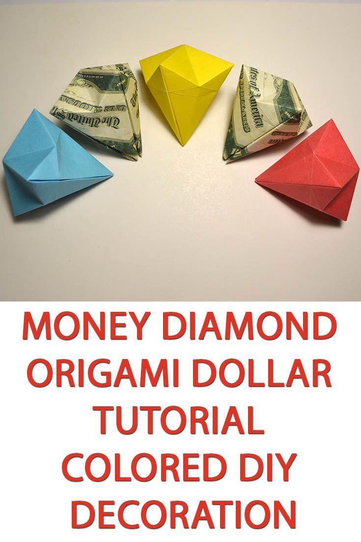 Money diamond origami dollar tutorial colored diy decoration money diamond origami dollar tutorial colored diy decoration simple and easy lesson on making origami diamond from dollar bills 1 diamond we need jeuxipadfo Image collections