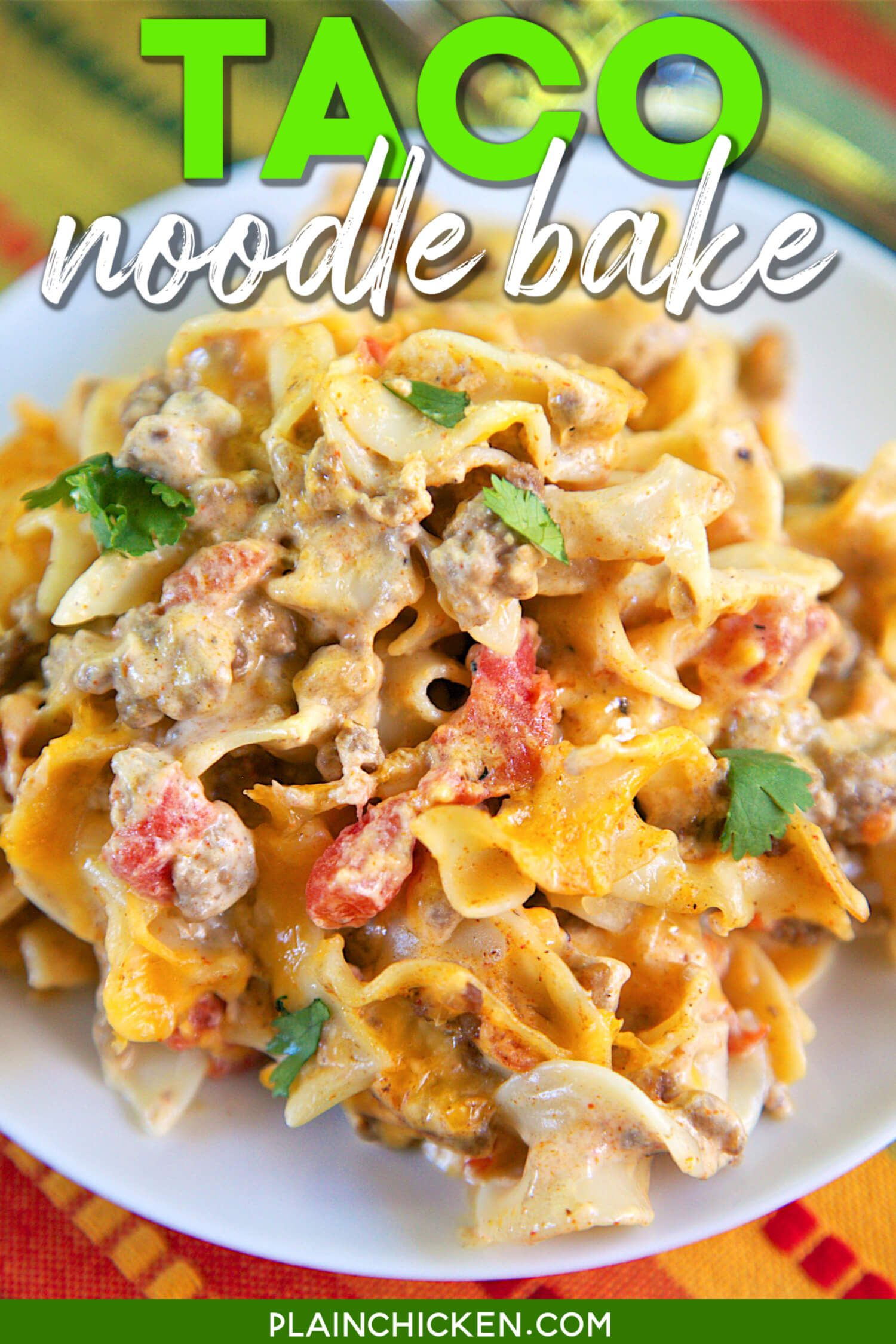 Taco Noodle Bake Plain Chicken In 2020 Mexican Food Recipes Cooking Recipes Chicken Recipes