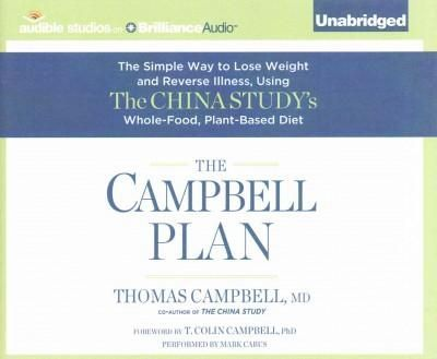 The Campbell Plan The Simple Way to Lose Weight and Reverse Illness