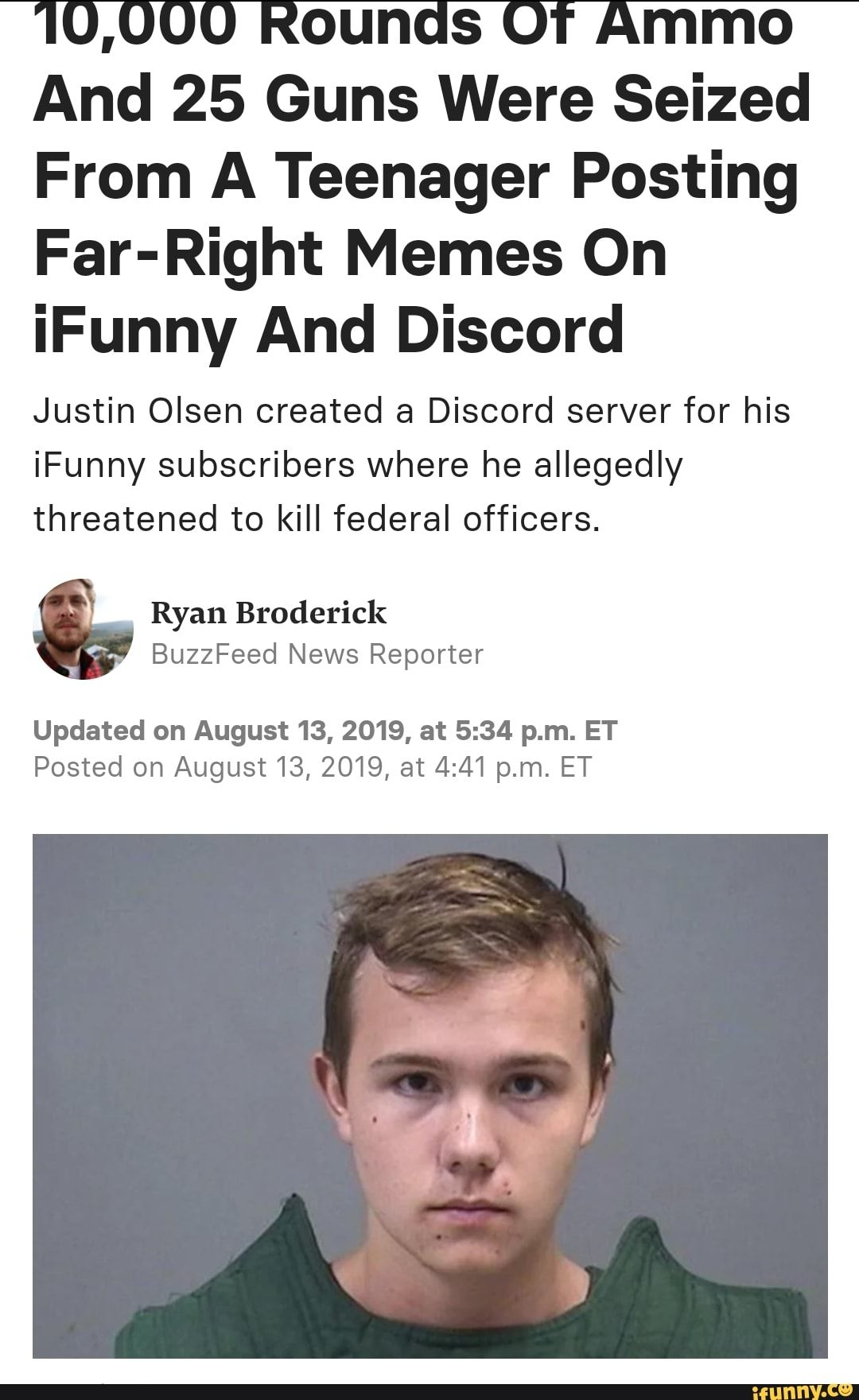 10 000 Rounds Of Ammo And 25 Guns Were Seized From A Teenager Posting Far Right Memes On Ifunny And Discord Justin Olsen Created A Discord Server For His Ifunny Memes Teenager Posts Ifunny