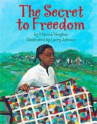 The Secret To Freedom Underground Railroad Quilts Freedom Quilt Underground Railroad