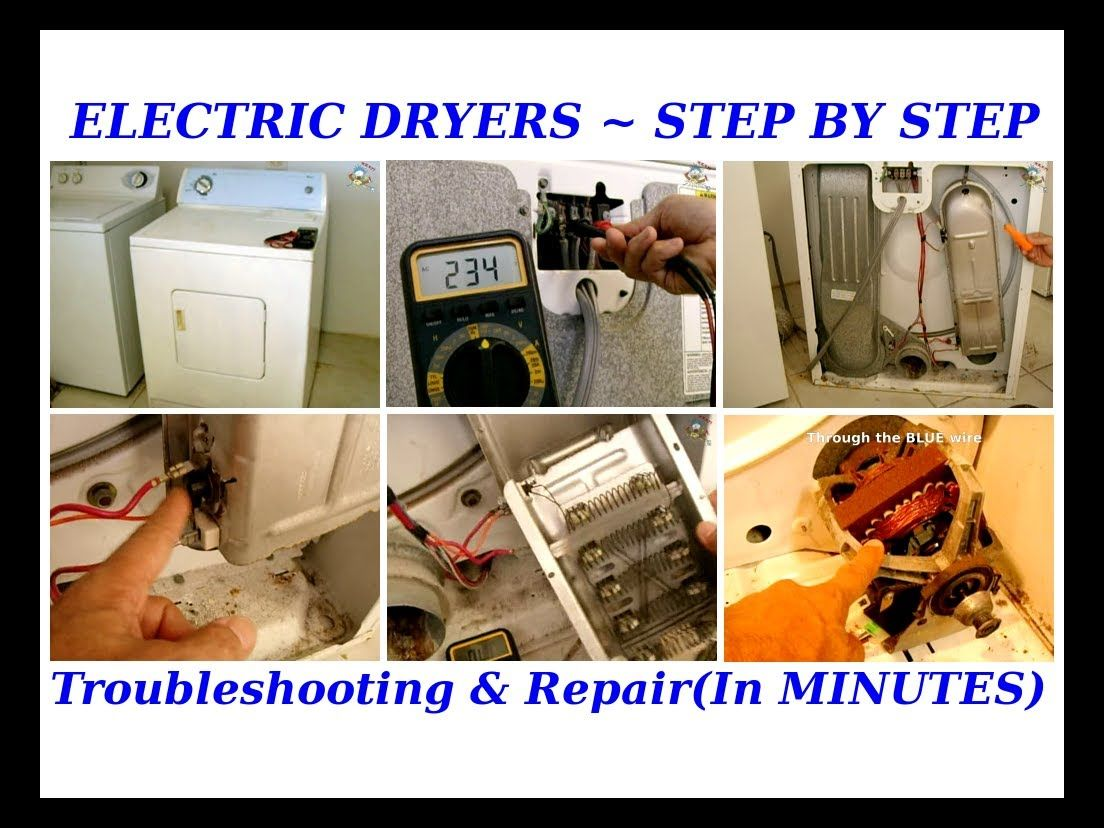 Troubleshooting Electric Clothes Dryers In Minutes Step By Step