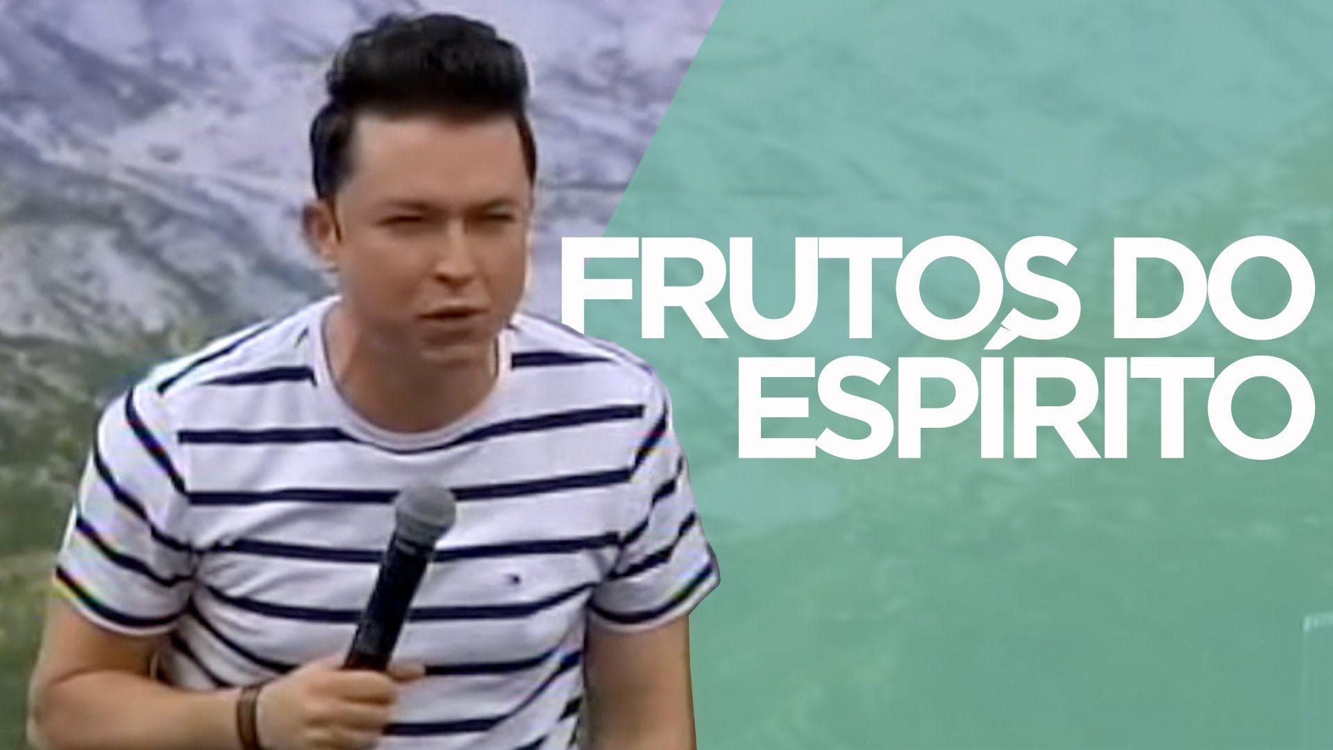 Frutos do Espírito | Pr. Lucinho