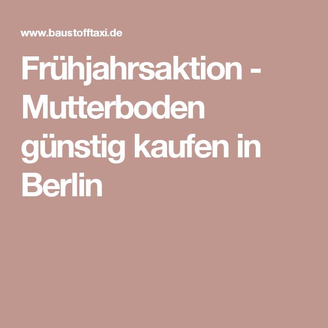 Frühjahrsaktion Mutterboden günstig kaufen in Berlin
