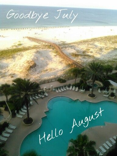 Gulf Shores Goodbye July Hello August