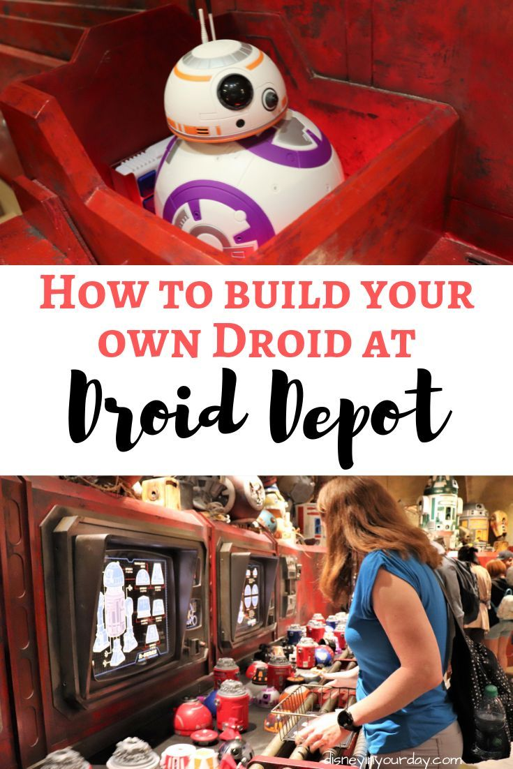 How To Build Your Own Droid At Droid Depot Disney In Your Day Disney World Tips And Tricks Disney World Trip Disney World Planning
