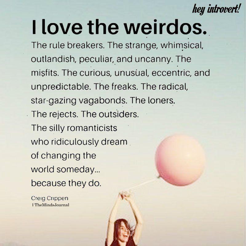 I Love The Weirdos