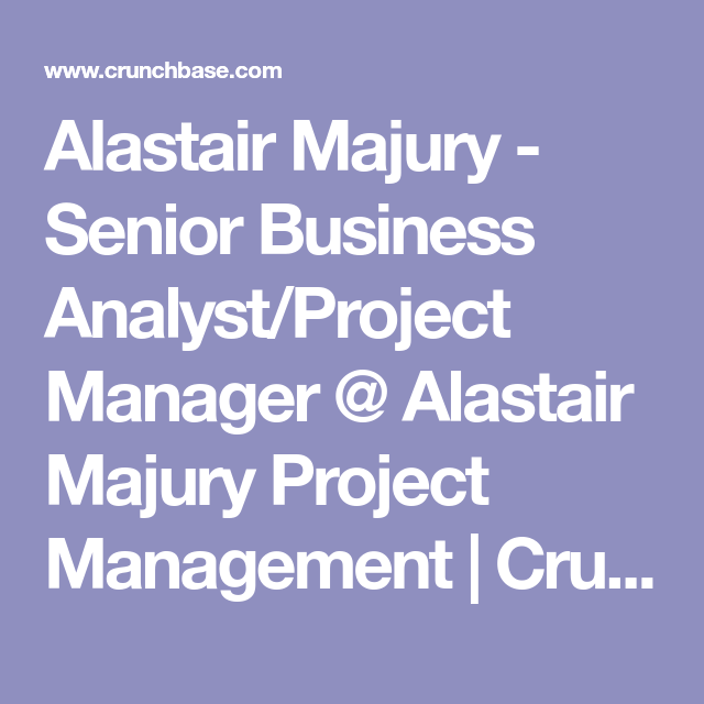 Alastair Majury  Senior Business AnalystProject Manager