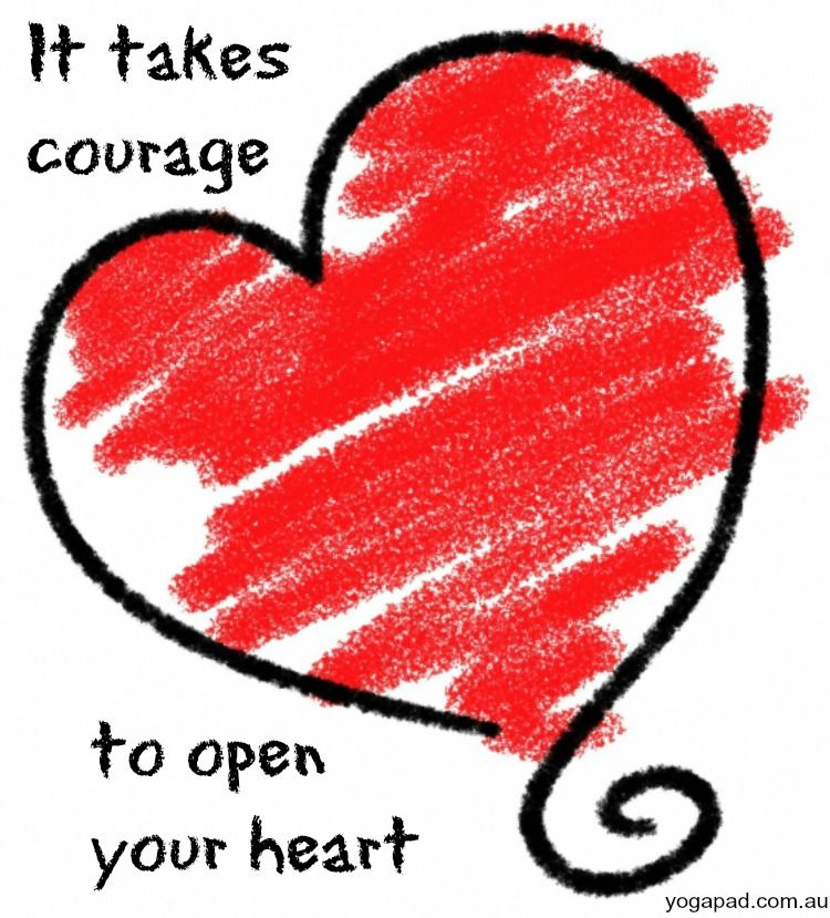 It Takes Courage To Open Your Heart If Yoga Backbends Scare You A Little Lift Your Chin Puff Out Your Chest Day Date Ideas Heart Doodle Love And Marriage