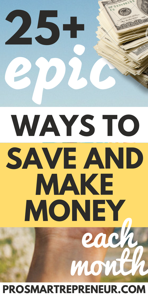 25 Epic Ways To Save Money Each Month Prosmartrepreneur Saving Money Ways To Save Money Ways To Save