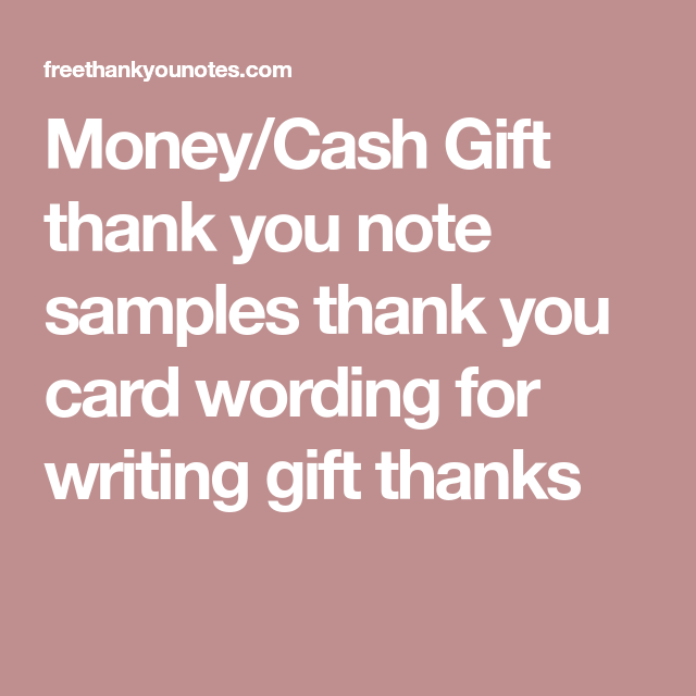 MoneyCash Gift Thank You Note Samples Thank You Card Wording For