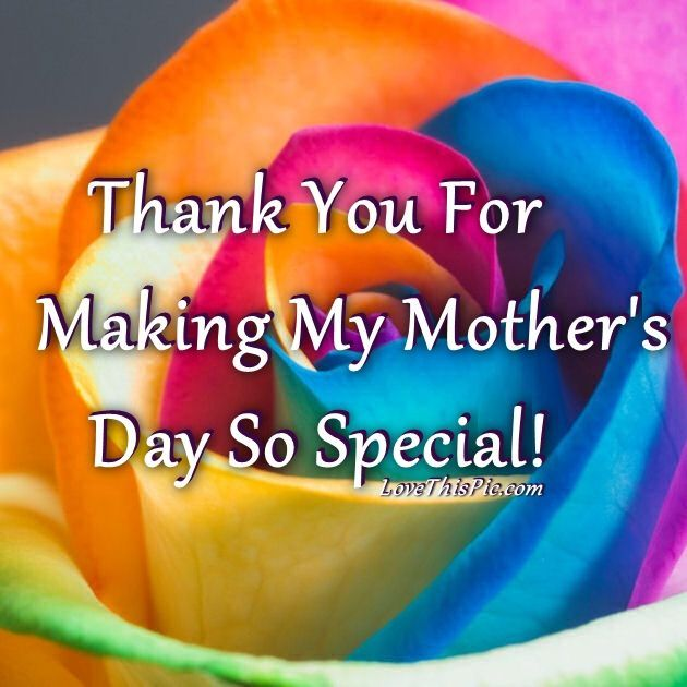 Thank You For Making My Other S Day Day So Special Mothers Day Special Happy Mothers Day Good Afternoon Quotes