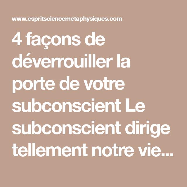 4 Facons De Deverrouiller La Porte De Votre Subconscient Esprit Spiritualite Metaphysiques Croissance Spirituelle Facon La Vie