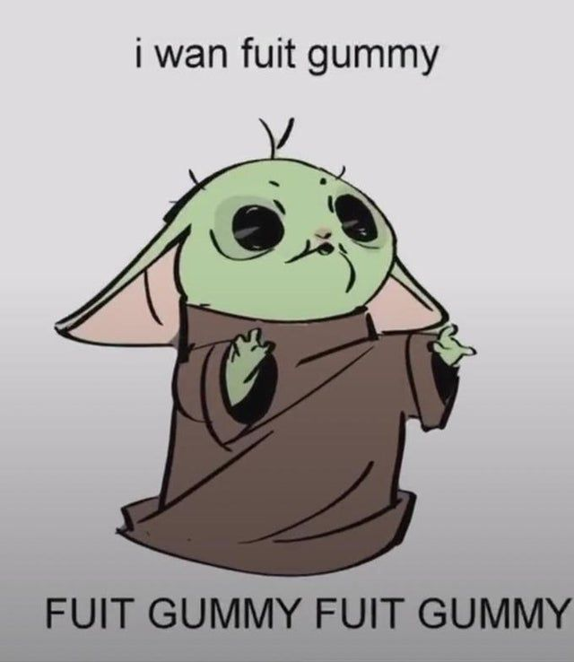 Baby Yoda. I'm gonna try post wholesome memes everyday