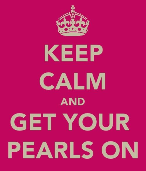 Pearls are always classy... no matter what the situation