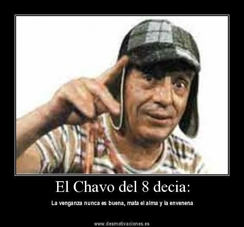 Carteles Del Chavo Del Ocho Quotes For Shirts Inspirational Words Humor