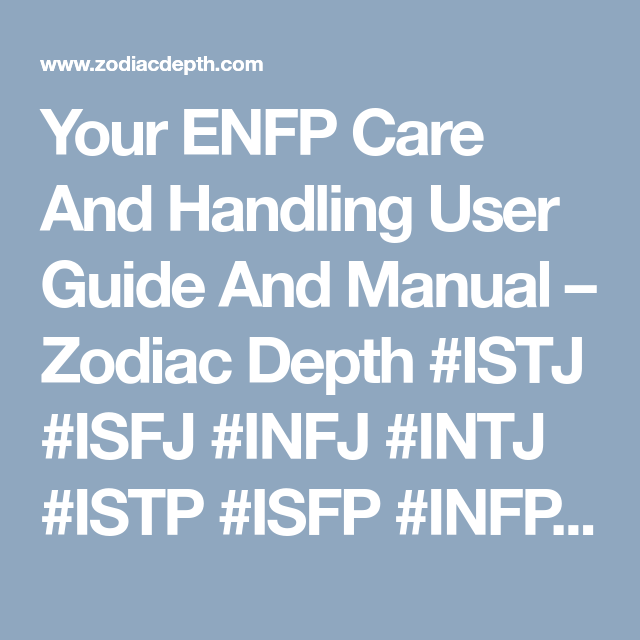 Your ENFP Care And Handling User Guide And Manual – Zodiac