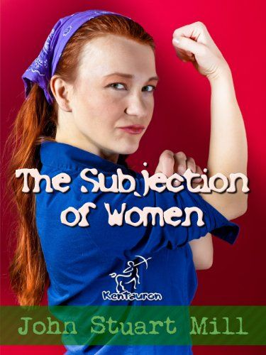 The Subjection of Women (Annotated) (Women's rights) - http://www.kindle-free-books.com/the-subjection-of-women-annotated-womens-rights