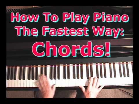 How To Play Piano The Fastest Way Piano Chords Youtube Tips And