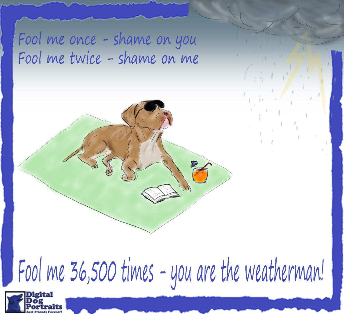 Cold Rainy Day Funny Quotes: This Time He Nailed It! The Weatherman Got It Right, It's