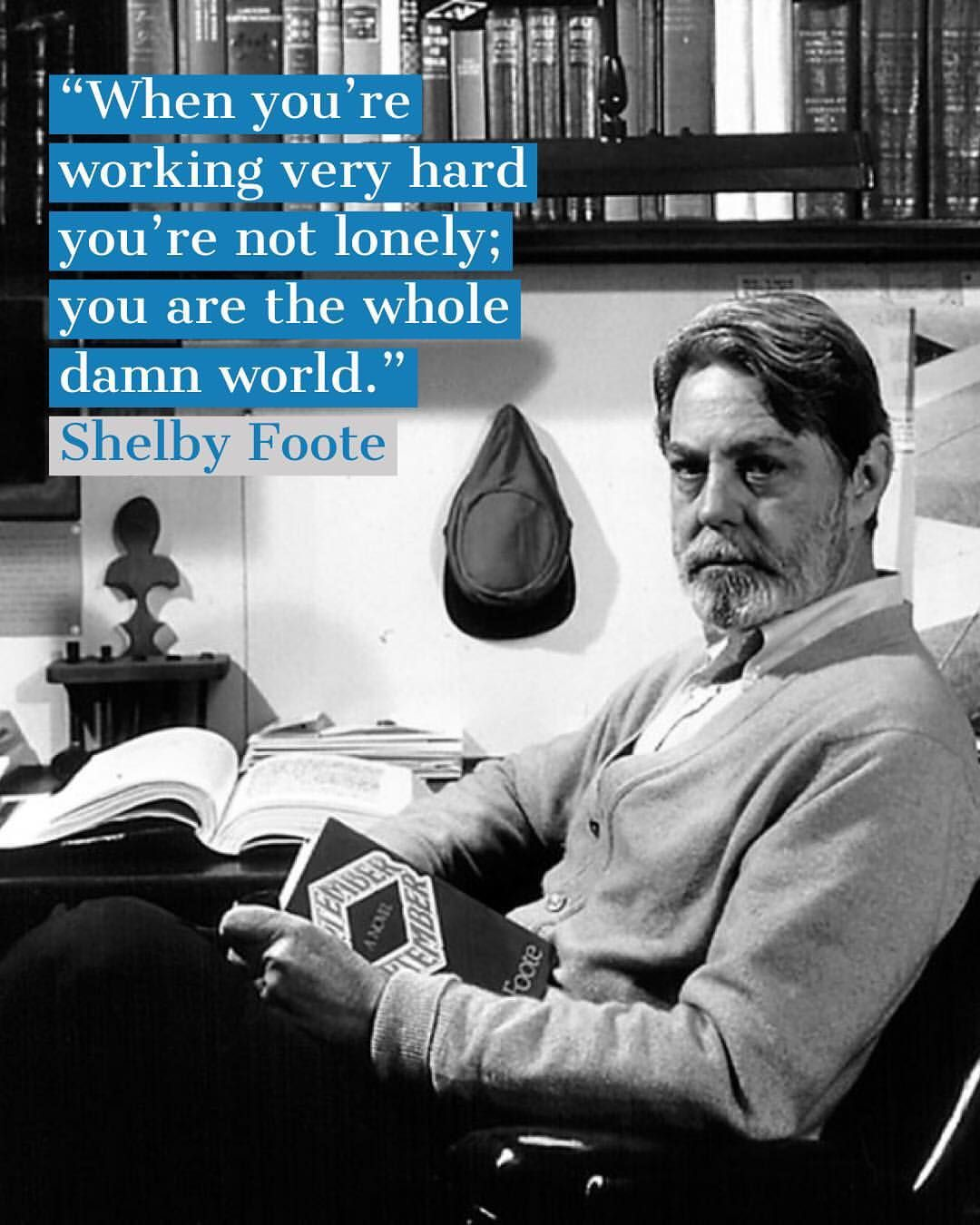 Born November 17 1916 Shelby Foote Was An American Historian And Novelist Who Wrote The Civil War A Narrative A Three V Shelby Foote Author Quotes Novelist