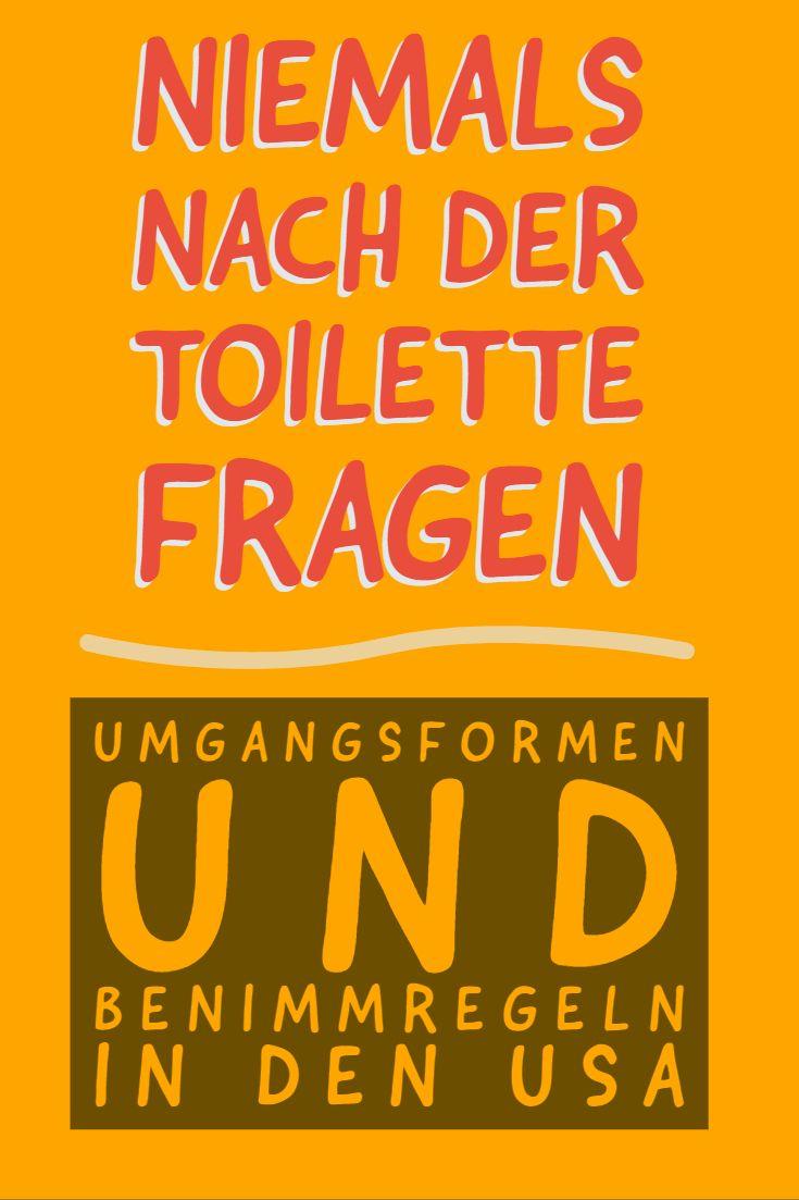 Niemals nach der Toilette fragen| Benimmregeln USA!