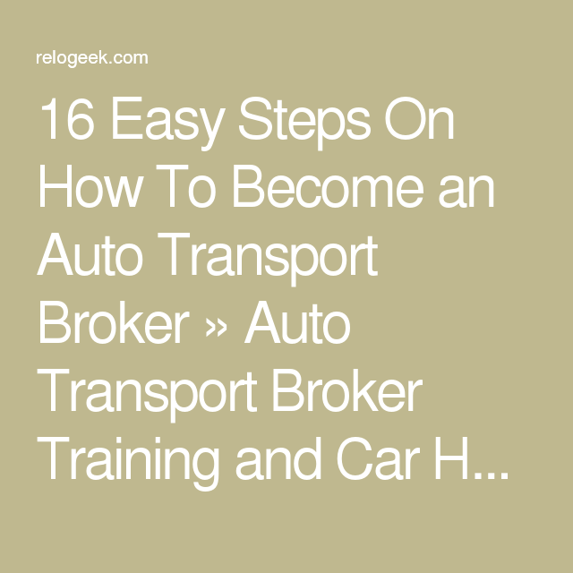 16 Easy Steps On How To Become an Auto Transport Broker » Auto ...