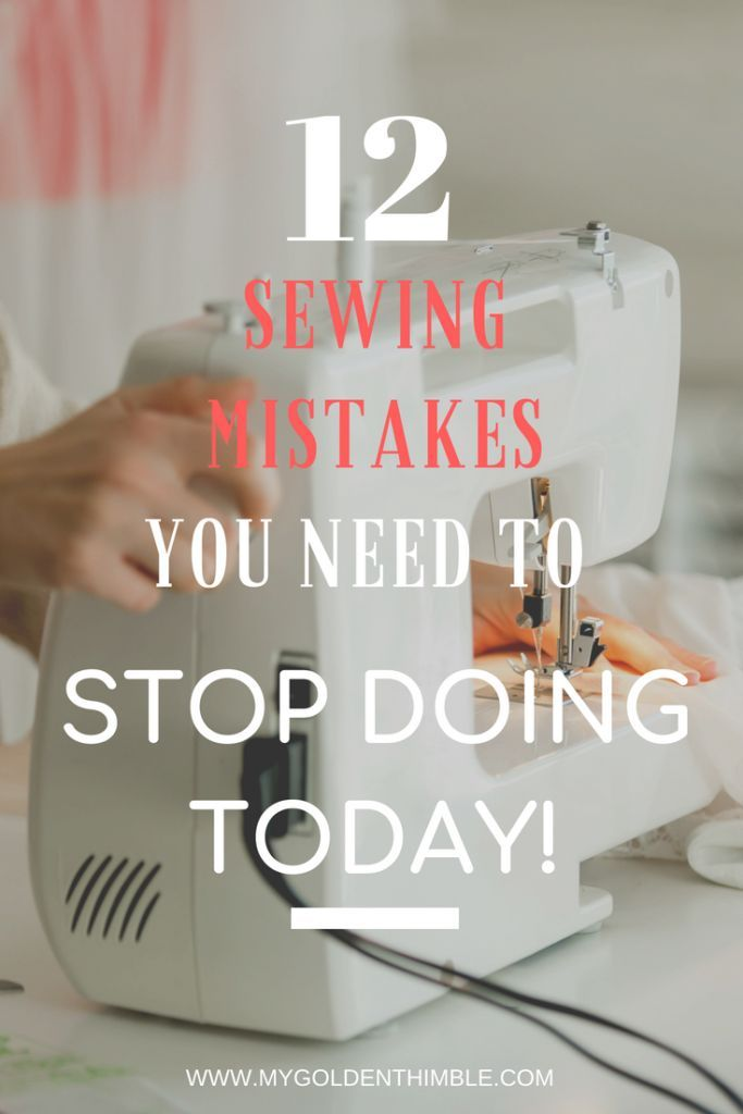 12 Sewing Mistakes you Need to Stop Making and How to Fix Them.