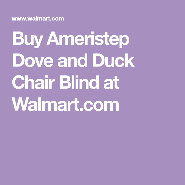 Buy Ameristep Dove And Duck Chair Blind At Walmart Com Blinds Duck Doves