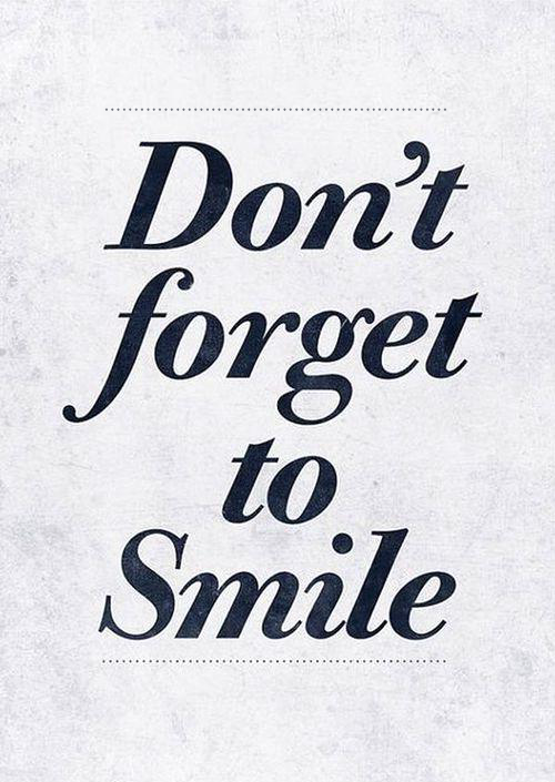 Don T Forget To Smile Quotes Attitude Quotes To Live By Dont Forget To Smile Words Quotes