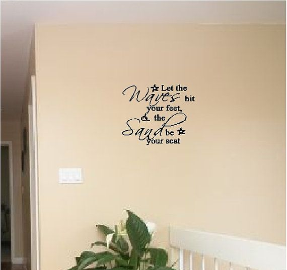 Let The Waves Hit Your Feet Beach Wall Quotes Words Sayings - Wall decals beach quotes