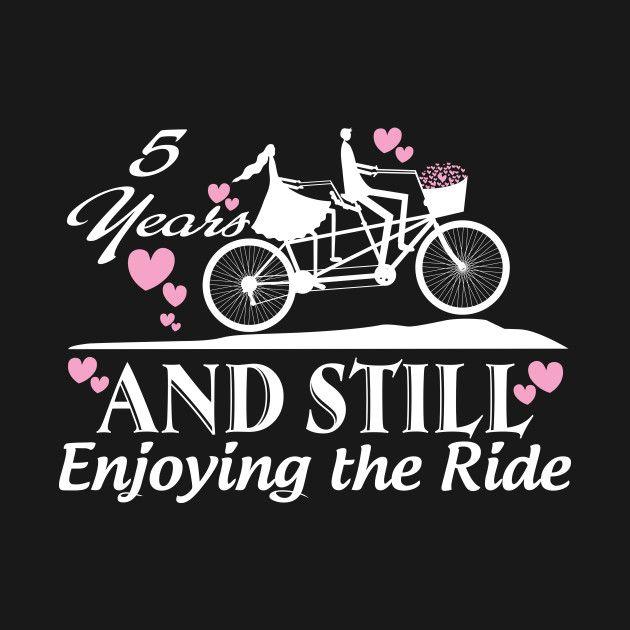 5 Th Years And Still Enjoy The Ride Gefeliciteerd Verjaardagswensen Trouwdag
