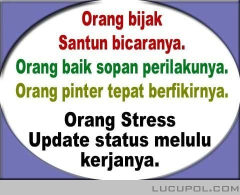 Orang Stress Update Status Terus Bijak Lucu Kata Kata Mutiara
