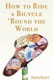 Free Kindle Book -   How To Ride A Bicycle 'Round The World