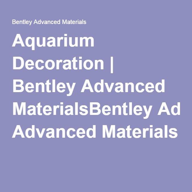 Aquarium Decoration   Bentley Advanced MaterialsBentley Advanced Materials