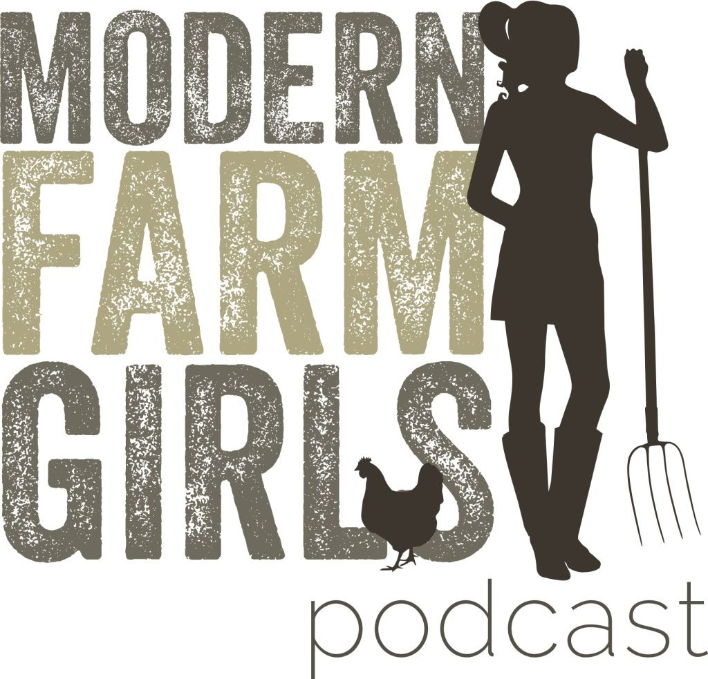 The Modern Farm Girls Podcast with Diana Rodgers and Liz