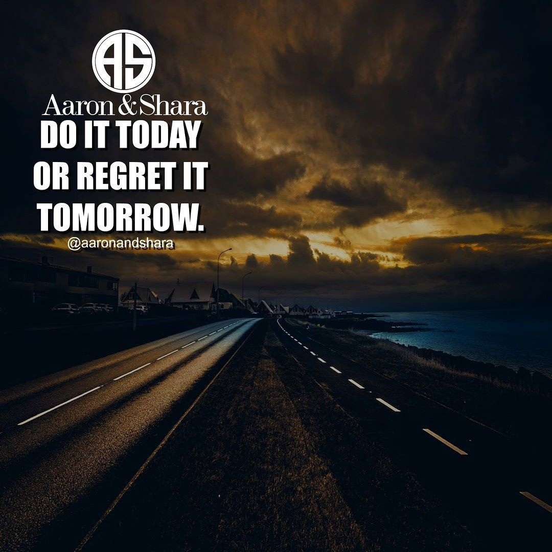 Do it today or regret it tomorrow what did you do for yourself do it today or regret it tomorrow what did you do for yourself today solutioingenieria Choice Image