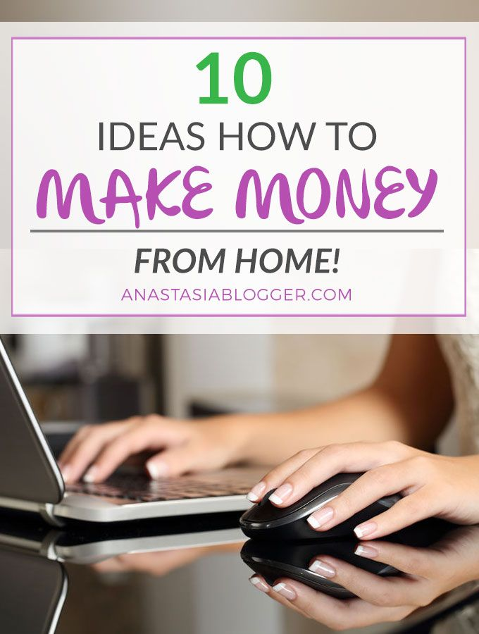 10 ideas How to make money from home. Start earning today! | Money ...