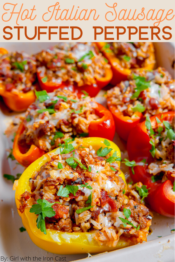 Hot Italian Sausage Stuffed Peppers Girl With The Iron Cast Recipe In 2020 Stuffed Peppers Hot Italian Sausage Sausage And Peppers