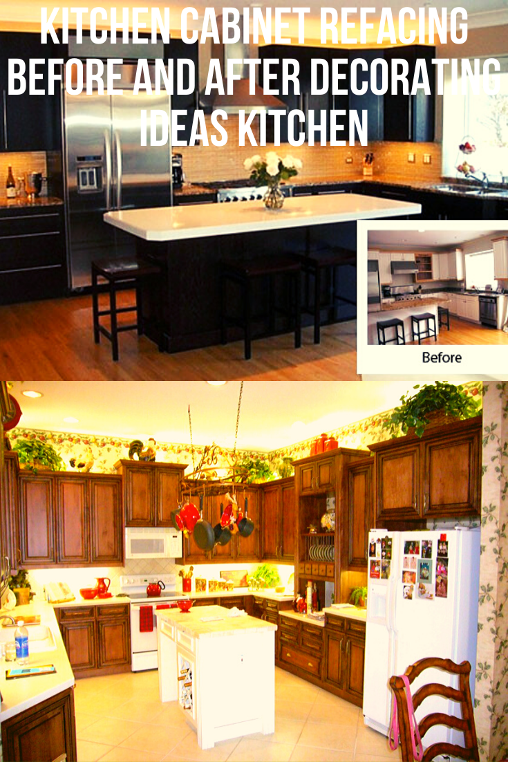 Kitchen Cabinet Refacing Before And After Decorating Ideas