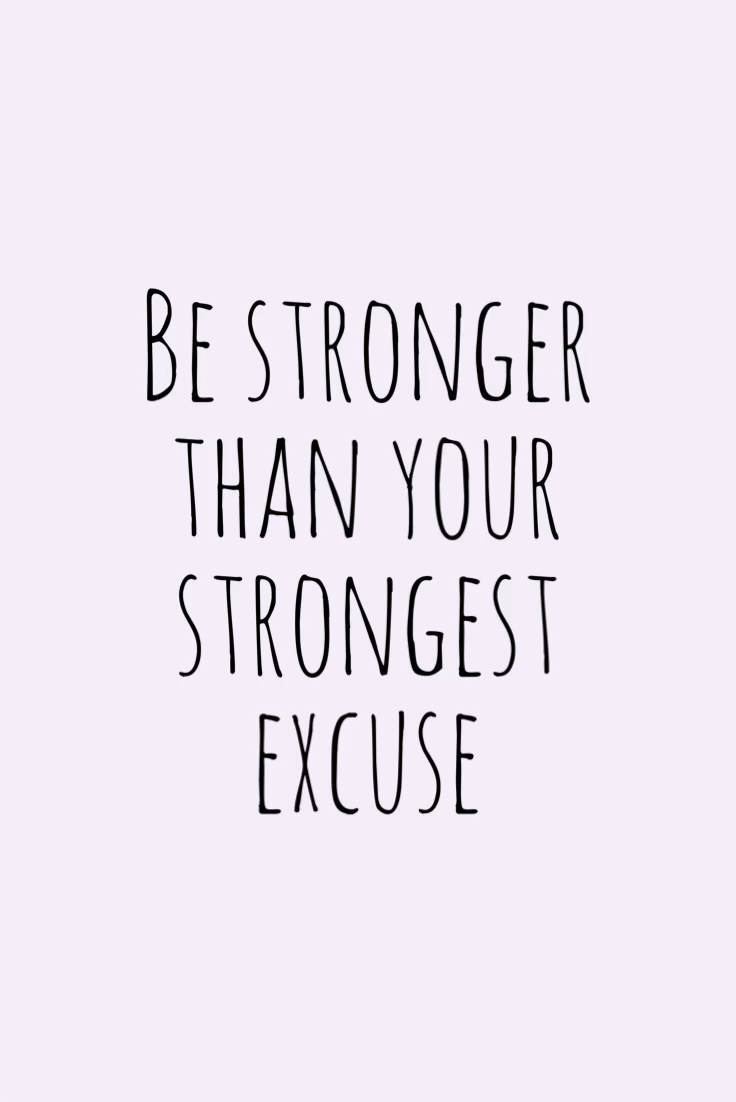 Be Stronger Than Your Strongest Excuse -   17 fitness Quotes background ideas