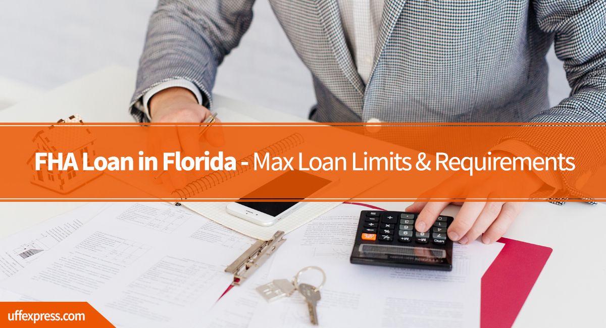 Fha Loan In Florida Loan Limits And Requirements Fha Loans Fha Mortgage Fha
