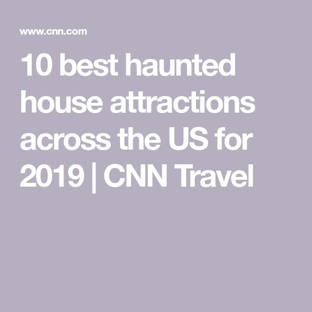 10 Best Haunted House Attractions Across The US In 2019