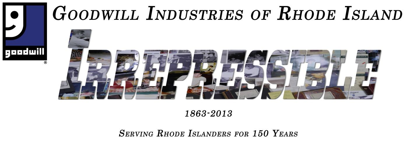 The Mission of Goodwill Industries of Rhode Island is to
