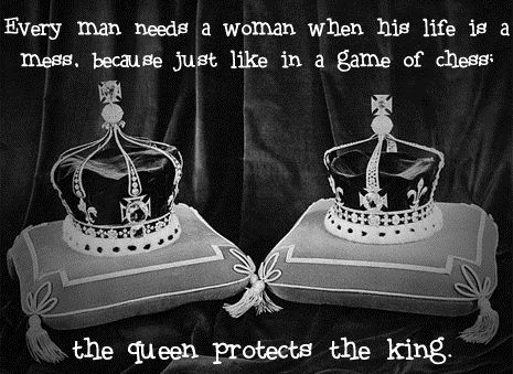 """""""just like a game of chess; The Queen protects the King"""""""