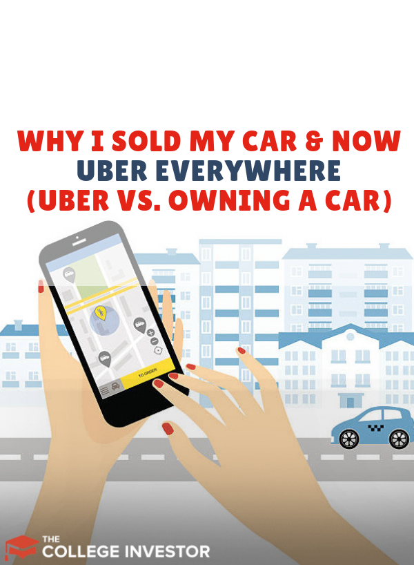 Why I Sold My Car And Now Uber Everywhere (Uber vs  Owning A Car