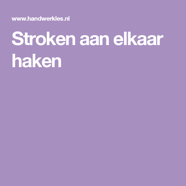 Stroken Aan Elkaar Haken Tunesian Crochet Pinterest Haken