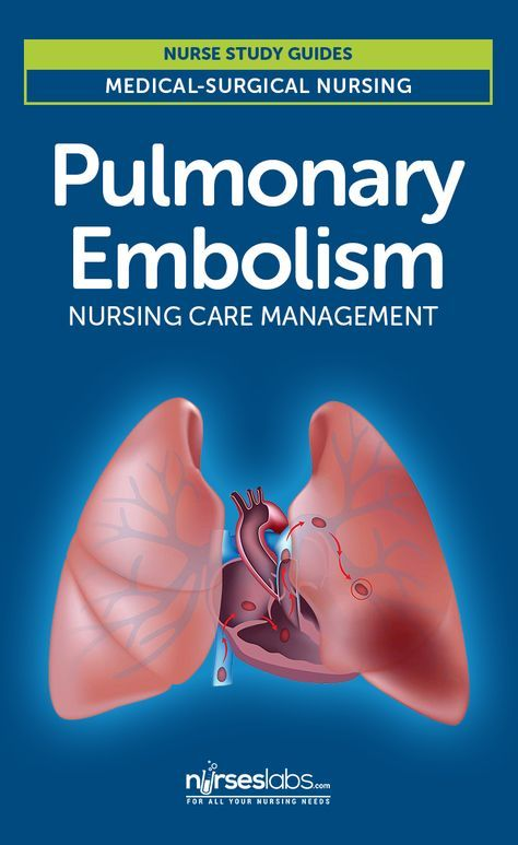 Pulmonary Embolism Nursing Care and Management: Study Guide